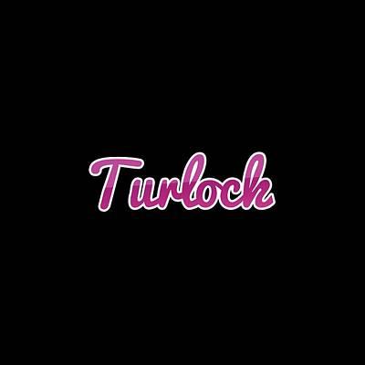 Digital Art - Turlock #turlock by TintoDesigns