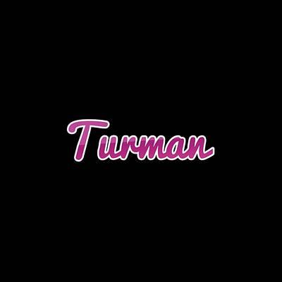 Digital Art - Turman #turman by TintoDesigns