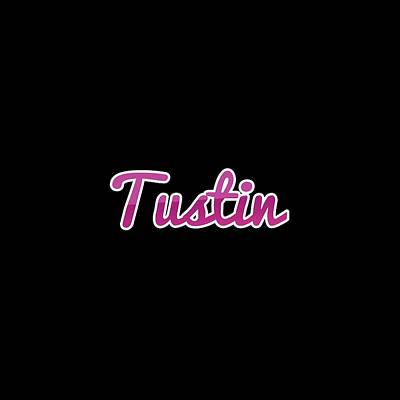 Digital Art - Tustin #tustin by TintoDesigns