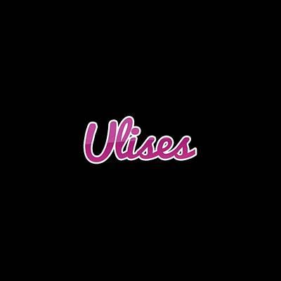 Digital Art - Ulises #ulises by TintoDesigns
