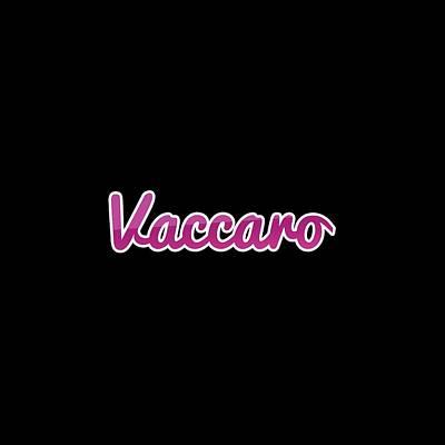 Digital Art - Vaccaro #vaccaro by TintoDesigns