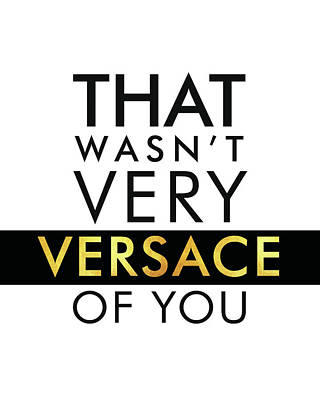 Mixed Media - Versace - Typography Poster - Fashion And Lifestyle - Minimal Wall Decor - Black And White - Gold by Studio Grafiikka