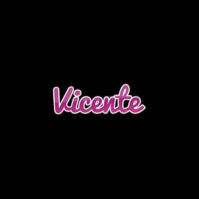 Digital Art - Vicente #vicente by TintoDesigns