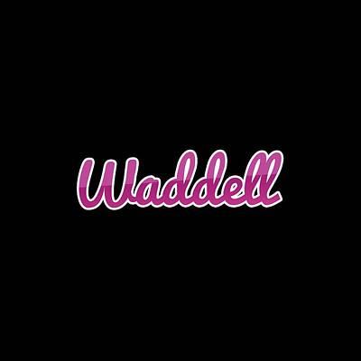 Digital Art - Waddell #waddell by TintoDesigns