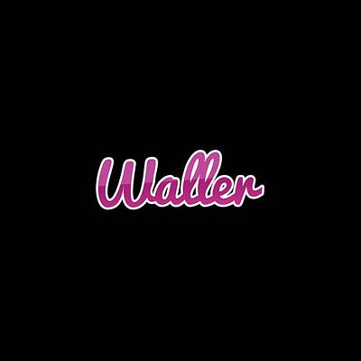 Digital Art - Waller #waller by TintoDesigns