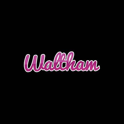 Digital Art - Waltham #waltham by TintoDesigns