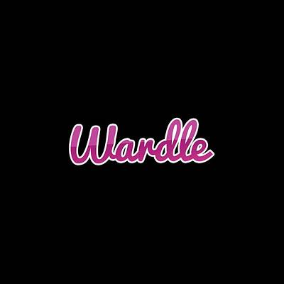 Digital Art - Wardle #wardle by TintoDesigns