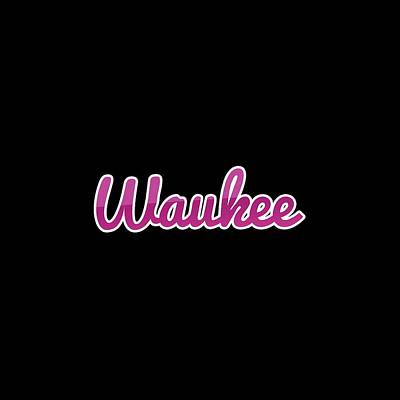 Digital Art - Waukee #waukee by TintoDesigns