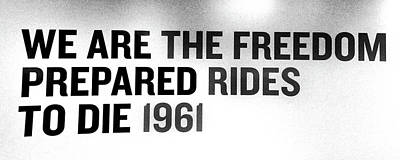 Photograph - We Are Prepared To Die - The Freedom Rides by Allen Beatty