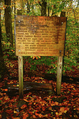 Art Print featuring the photograph Welcome To The Long Trail And The Vermont At by Raymond Salani III