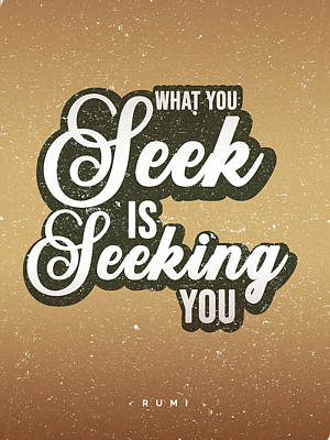Royalty-Free and Rights-Managed Images - What you seek is seeking you 3 - Rumi Quotes - Vintage Typography - Rumi Poster - Brown, White by Studio Grafiikka