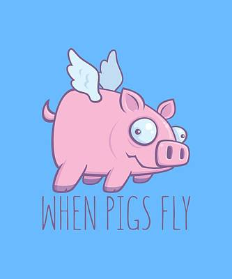 Royalty-Free and Rights-Managed Images - When Pigs Fly with Text by John Schwegel