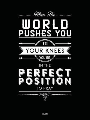 Mixed Media Royalty Free Images - When the world pushes you to your knees, youre in the perfect position to pray - Rumi Quote Prints Royalty-Free Image by Studio Grafiikka