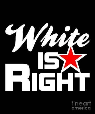 Digital Art - White Is Right by Flippin Sweet Gear