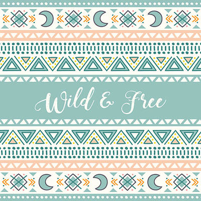 Drawing - Wild And Free - Boho Chic Ethnic Nursery Art Poster Print by Dadada Shop