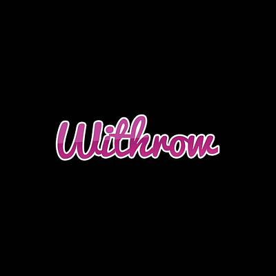 Digital Art - Withrow #withrow by Tinto Designs