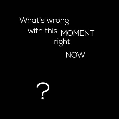 Digital Art - Wrong With This Moment Right Now - Black by Barry Costa