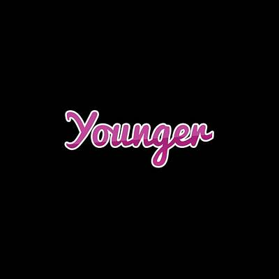 Digital Art - Younger #younger by Tinto Designs