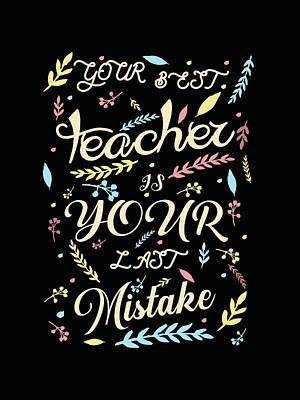 Mixed Media Rights Managed Images - Your best teacher is your last mistake - Quote Typography - Motivational Print Royalty-Free Image by Studio Grafiikka