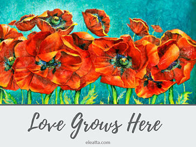 Mixed Media - Love Grows Here  by Eleatta Diver