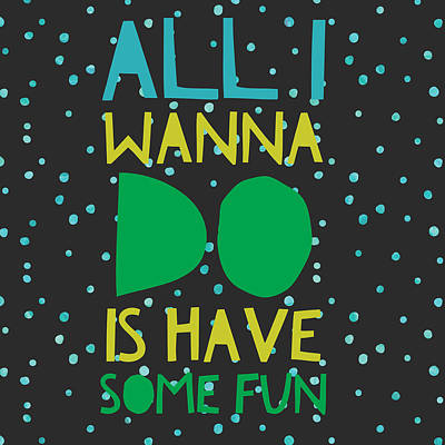 Studio Grafika Vintage Posters - All I Wanna Do by Brandi Fitzgerald