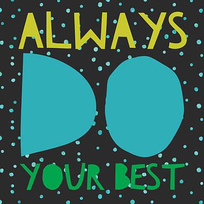 Studio Grafika Vintage Posters - Always Do Your Best by Brandi Fitzgerald