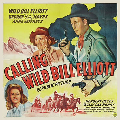 Mixed Media Royalty Free Images - Calling Wild Bill Elliott - 1943 Royalty-Free Image by Stars on Art