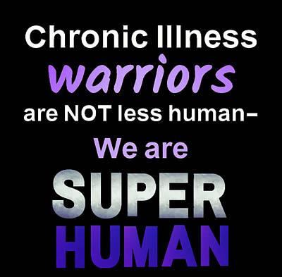 Digital Art - Chronic warrior super human- dark by Written by Dida Candida Reece