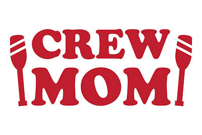 Sports Royalty-Free and Rights-Managed Images - Crew Mom Red by College Mascot Designs
