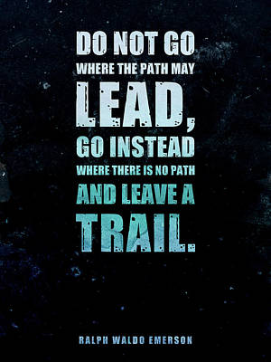 Keith Richards - Do not go where the path may lead - Ralph Waldo Emerson - Typographic Quote Poster 01 by Studio Grafiikka