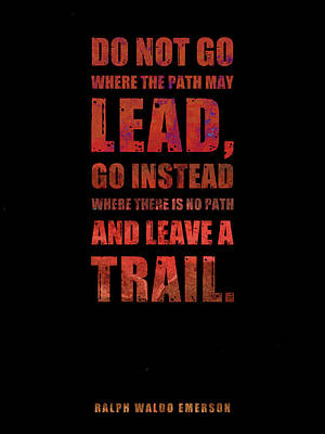 Chris Walter Rock N Roll - Do not go where the path may lead - Ralph Waldo Emerson - Typographic Quote Poster 03 by Studio Grafiikka