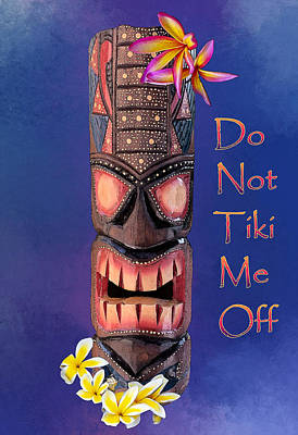 The Playroom Royalty Free Images - Do Not Tiki Me Off Royalty-Free Image by Anthony Jones
