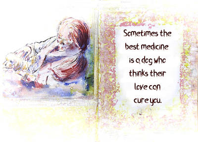 Mixed Media - Dog is best medicine art and quote by Ryn Shell