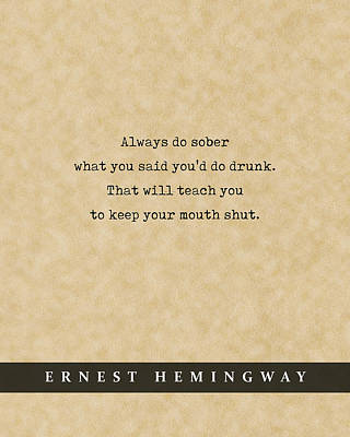 Royalty-Free and Rights-Managed Images - Ernest Hemingway Quote 02 - Literary Poster - Book Lover Gifts by Studio Grafiikka