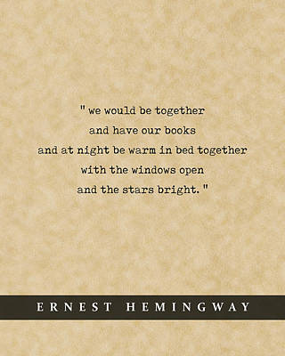 Royalty-Free and Rights-Managed Images - Ernest Hemingway Quote 04 - Literary Poster - Book Lover Gifts - Romantic Quote by Studio Grafiikka