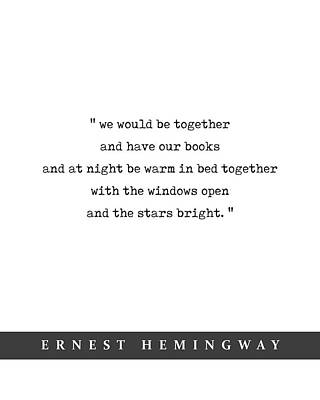 Mixed Media Royalty Free Images - Ernest Hemingway Quote 04 - Minimal Literary Poster - Book Lover Gifts - Romantic Quote Royalty-Free Image by Studio Grafiikka