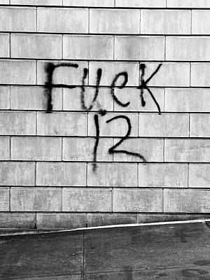 Photograph - Fuck 12  by D Justin Johns