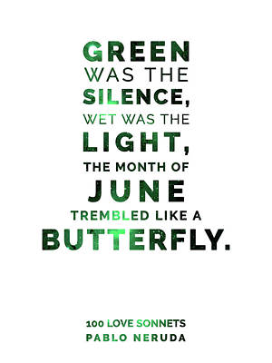 Autumn Pies - Green Was the Silence, Wet was the light - Pablo Neruda, 100 Love Sonnets - Typographic Print 02 by Studio Grafiikka