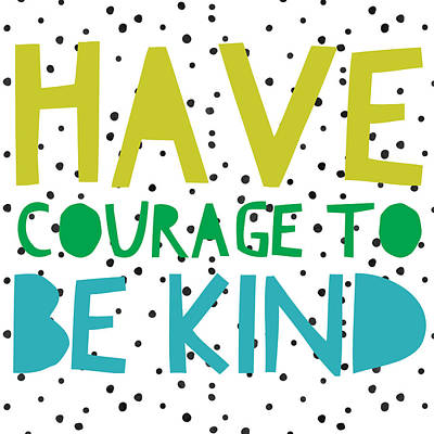 Studio Grafika Vintage Posters - Have Courage to Be Kind by Brandi Fitzgerald