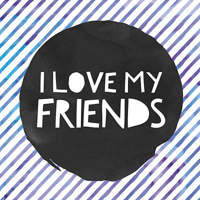 Studio Grafika Vintage Posters - I Love My Friends by Brandi Fitzgerald