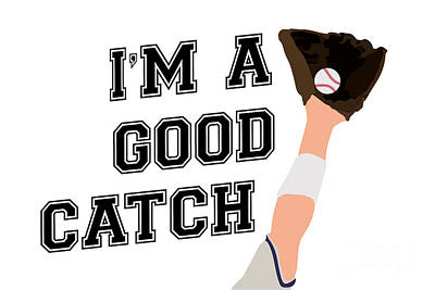 Sports Royalty-Free and Rights-Managed Images - Im a Good Catch Light by College Mascot Designs
