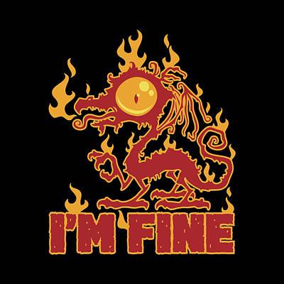 Animals Digital Art - Im Fine Burning Dragon by John Schwegel