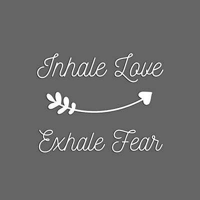 Valentines Day - Inhale Love Exhale Fear Inspirational Quote by Aaron Geraud