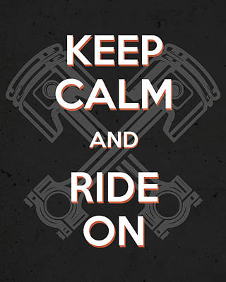 Mixed Media Royalty Free Images - Keep Calm and Ride On - Motorcycle Riding Quote Royalty-Free Image by Studio Grafiikka