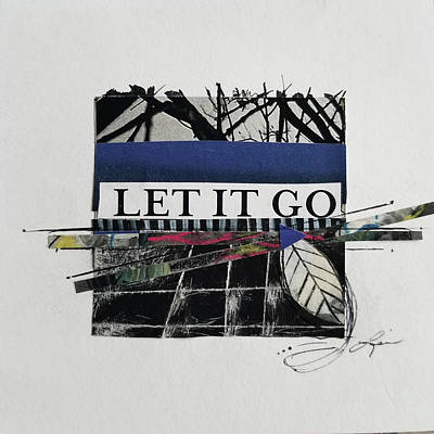 Mixed Media - Let it Go  by Laura Lein-Svencner