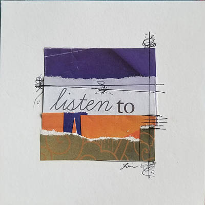 Mixed Media - Listen to  by Laura Lein-Svencner