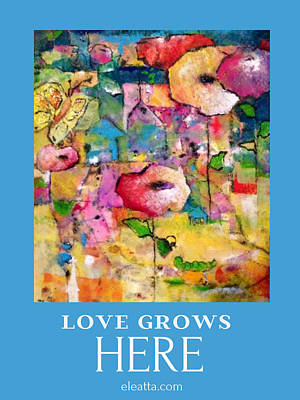 Mixed Media - Love Grows Here II by Eleatta Diver