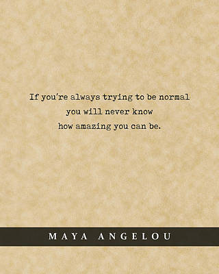 Royalty-Free and Rights-Managed Images - Maya Angelou - Quote Print - Literary Poster 06 by Studio Grafiikka