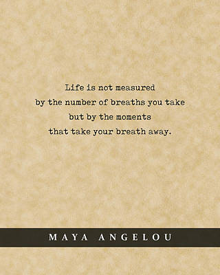 Royalty-Free and Rights-Managed Images - Maya Angelou - Quote Print - Literary Poster 08 by Studio Grafiikka