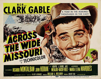 Bringing The Outdoors In - Movie poster for Across the Wide Missouri, with Clark Gable, 1951 by Stars on Art